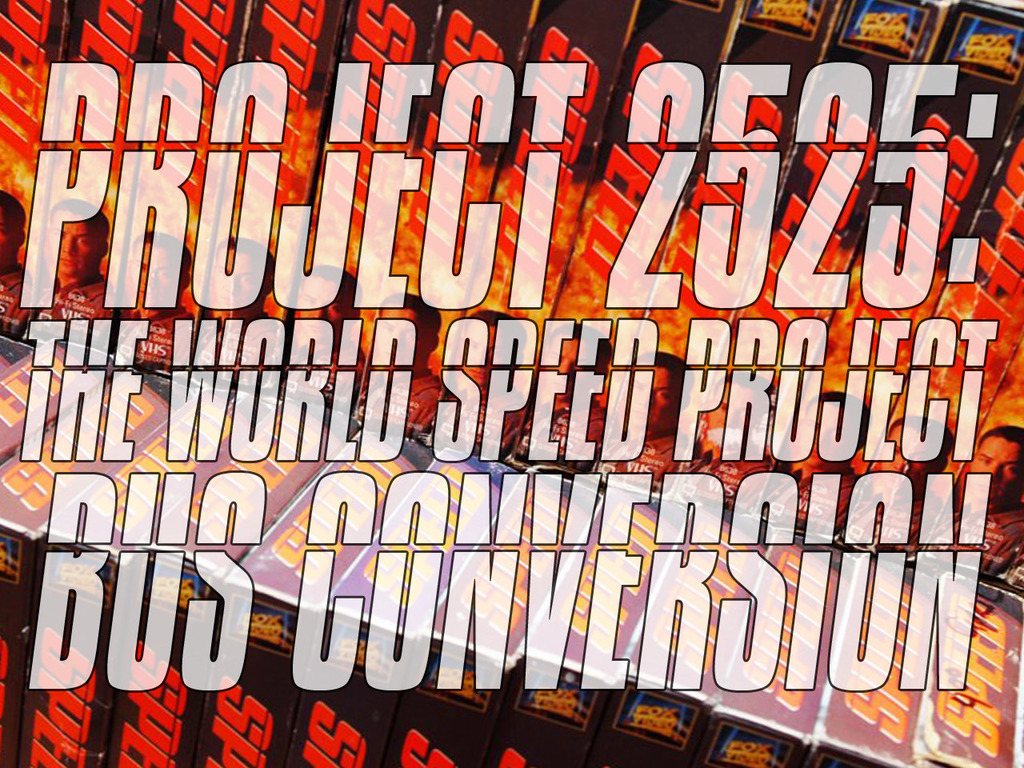 Project 2525: The World Speed Project Bus Conversion's video poster