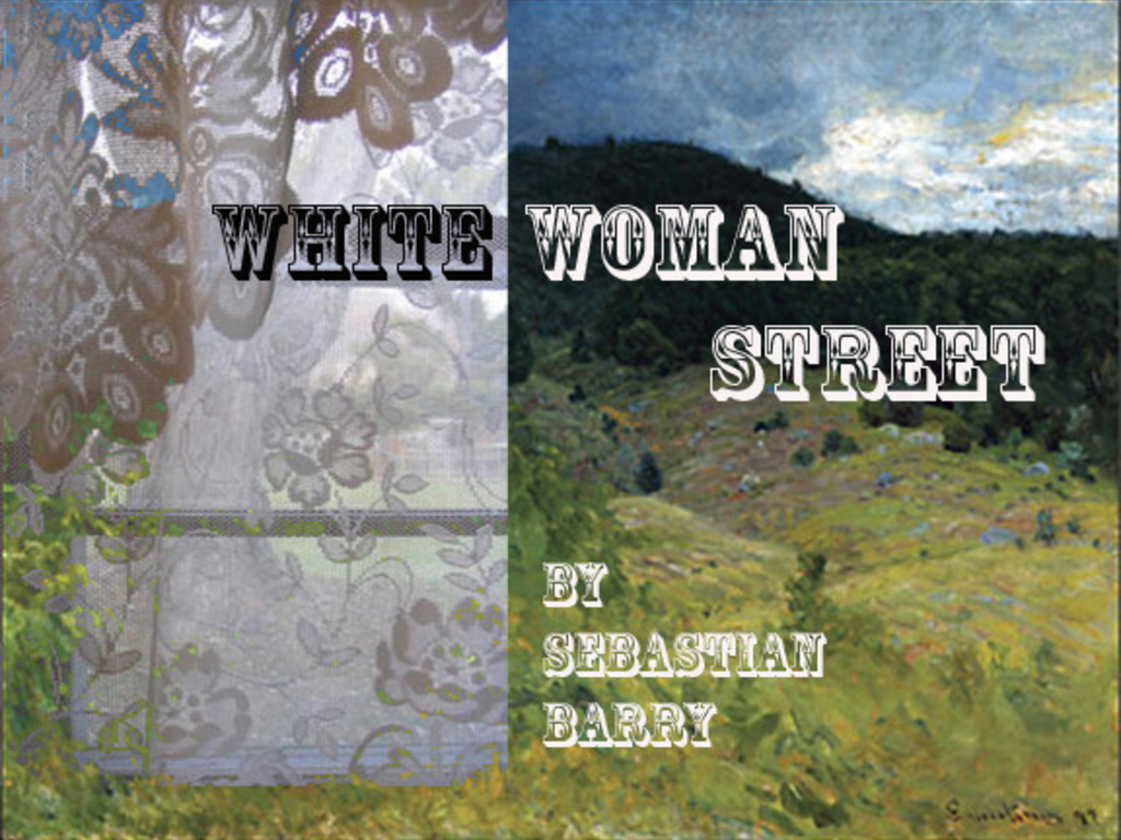 White Woman Street by Sebastian Barry's video poster