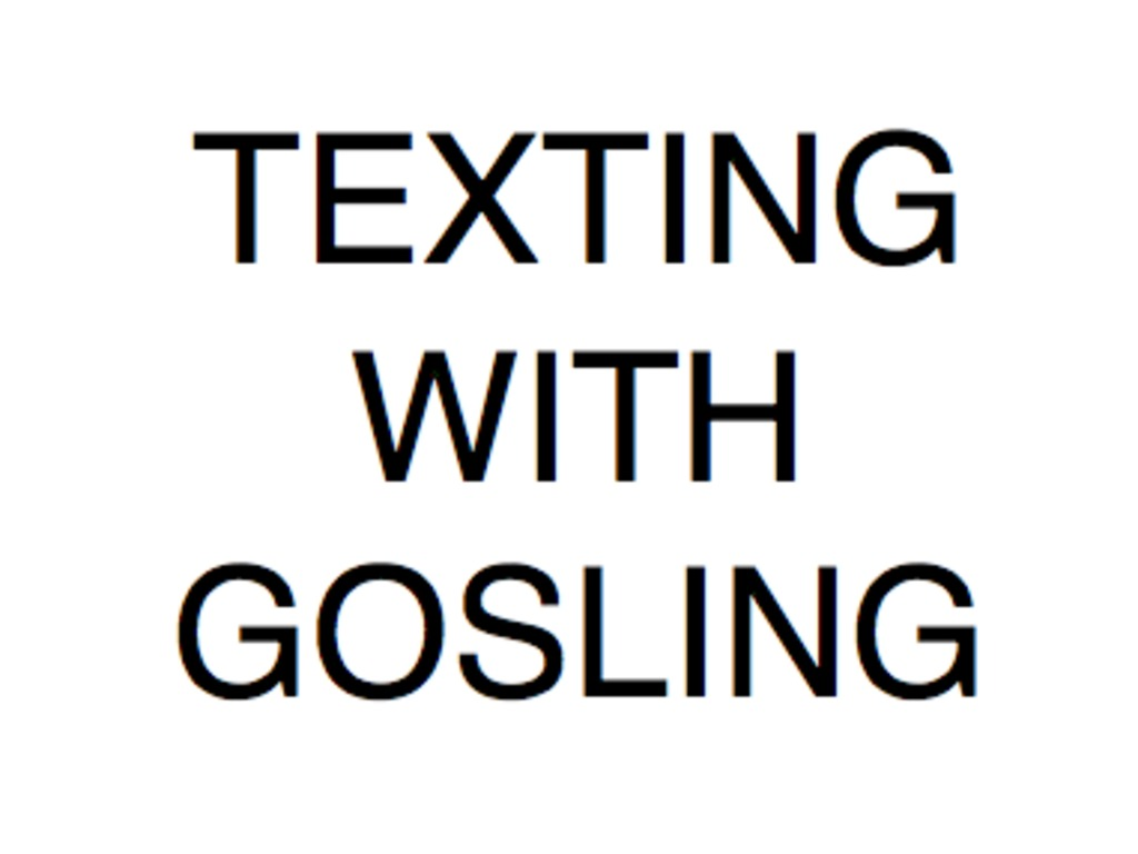 texting with gosling's video poster